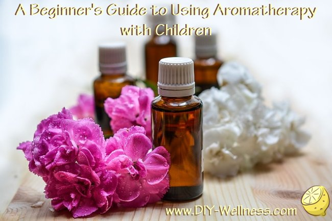 A Beginner's Guide to Using Aromatherapy with Children