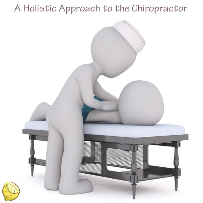 A Holistic Approach to the Chiropractor