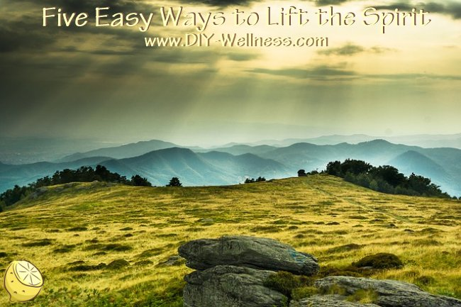 Five Easy Ways to Lift the Spirit