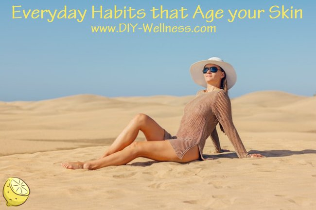 Everyday Habits that Age your Skin