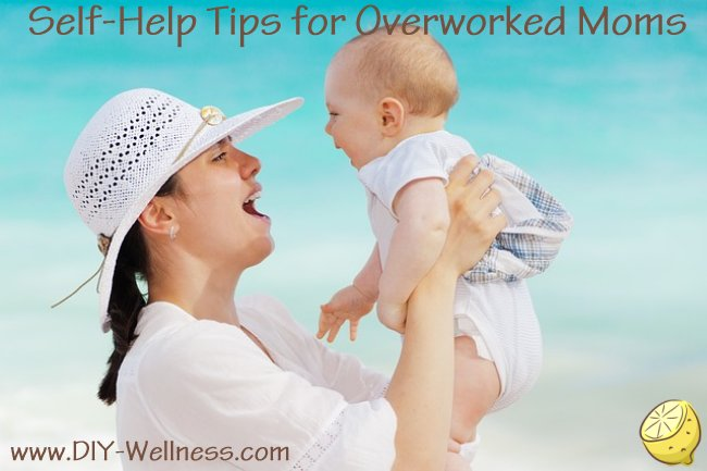 Self-Help Tips for Overworked Moms