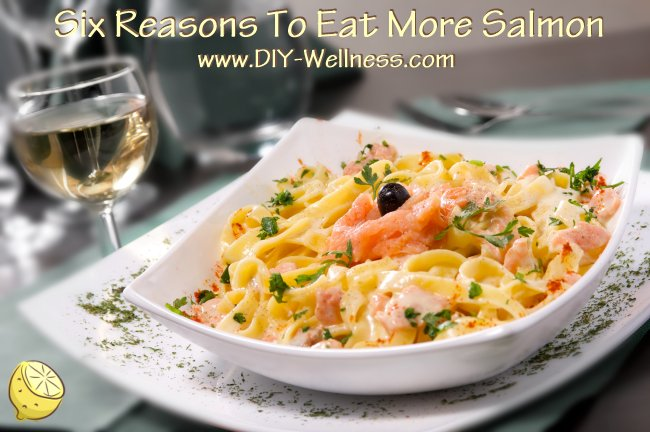 Six Reasons To Eat More Salmon