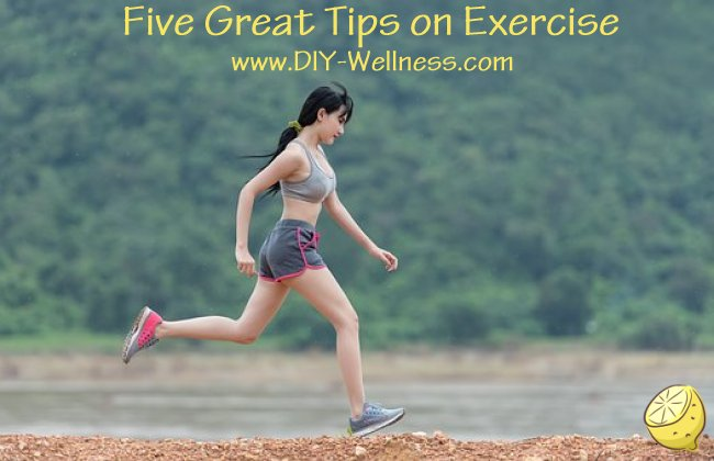 Five Great Tips on Exercise