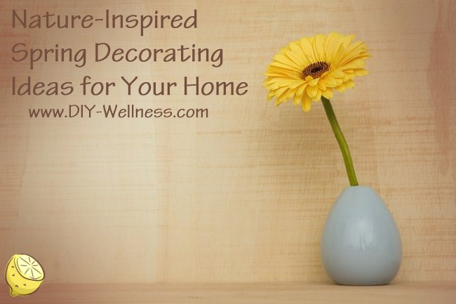 Nature-Inspired Spring Decorating Ideas for Your Home
