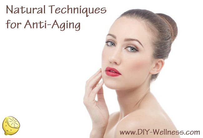 Natural Techniques for Anti-Aging