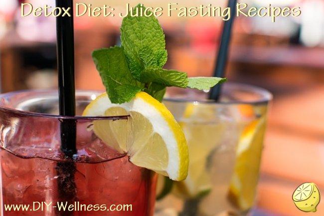 Detox Diet: Juice Fasting Recipes