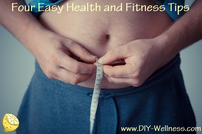 Four Easy Health and Fitness Tips