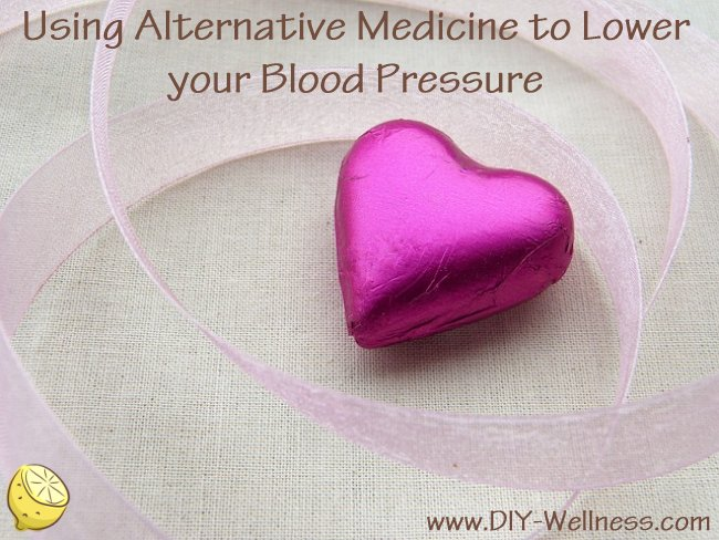 Using Alternative Medicine to Lower Your Blood Pressure