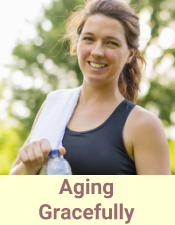 Aging Gracefully - DIY Wellness - Living Healthy Today - Creating Healthy Tomorrows!