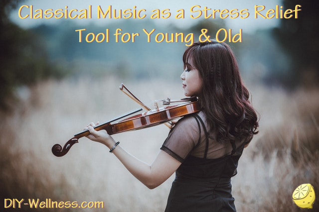 Classical Music as a Stress Relief Tool for Young & Old. A free article brought to you by DIY-Wellness.com!